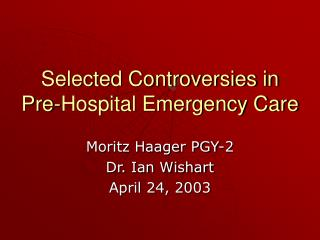 Selected Controversies in Pre-Hospital Emergency Care