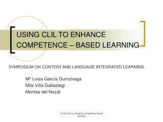 USING CLIL TO ENHANCE COMPETENCE – BASED LEARNING