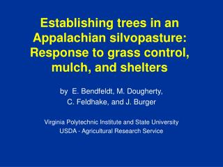 Establishing trees in an Appalachian silvopasture:   Response to grass control, mulch, and shelters