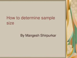 How to determine sample size