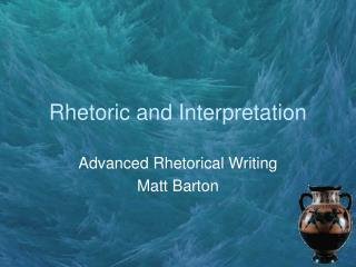 Rhetoric and Interpretation