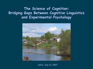 The Science of Cognition:  Bridging Gaps Between Cognitive Linguistics  and Experimental Psychology