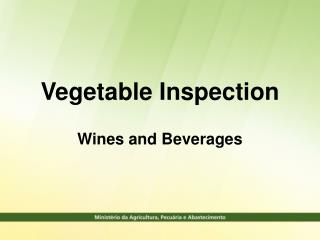 Vegetable Inspection Wines and Beverages
