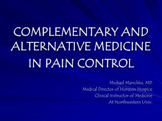 COMPLEMENTARY AND ALTERNATIVE MEDICINE IN PAIN CONTROL