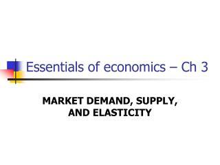 Essentials of economics – Ch 3