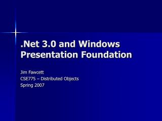 .Net 3.0 and Windows Presentation Foundation
