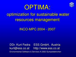 OPTIMA: optimization for sustainable water resources management INCO-MPC 2004 - 2007