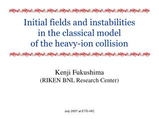 Initial fields and instabilities in the classical model of the heavy-ion collision