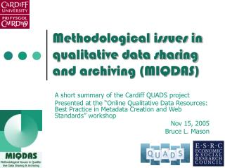 Methodological issues in qualitative data sharing and archiving (MIQDAS)