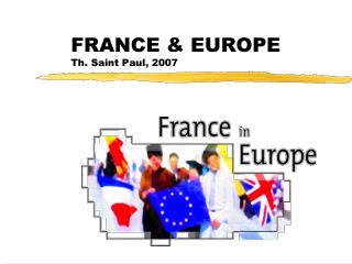 FRANCE & EUROPE Th. Saint Paul, 2007