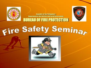 Republic of the Philippines Department of the Interior and Local Government BUREAU OF FIRE PROTECTION