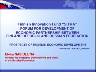 "Finnish Innovation Fund ""SITRA"" FORUM FOR DEVELOPMENT OF  ECONOMIC PARTNERSHIP BETWEEN  FINLAND REPUBLIC AND RUSSIAN"