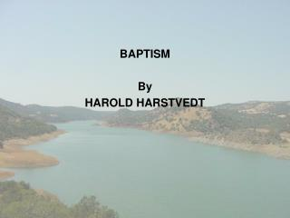 BAPTISM By HAROLD HARSTVEDT