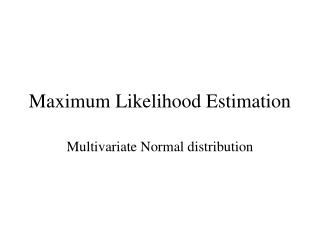 Maximum Likelihood Estimation