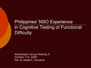 Philippines' NSO Experience  in Cognitive Testing of Functional Difficulty