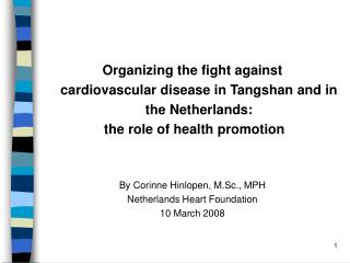 Organizing the fight against cardiovascular disease in Tangshan and in the Netherlands :  the role of  health promotion