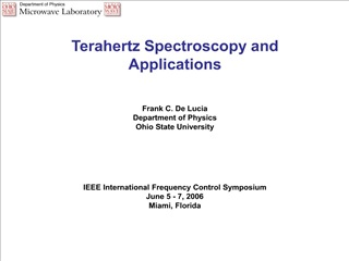 Terahertz Spectroscopy and Applications    Frank C. De Lucia Department of Physics Ohio State University        IEEE Int