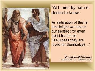 """""""ALL men by nature desire to know."""