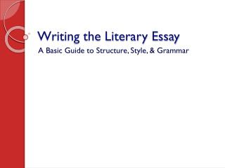 Writing the Literary Essay