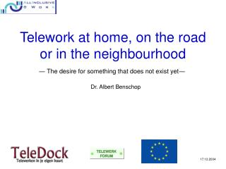 Telework at home, on the road or in the neighbourhood