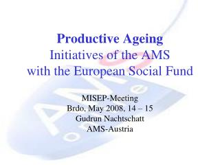 Productive Ageing Initiatives of the AMS with the European Social Fund