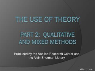 The Use of Theory Part 2:   QuaLitative and Mixed Methods