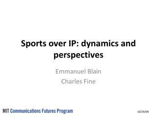 Sports over IP: dynamics and perspectives