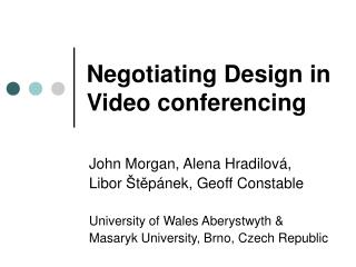 Negotiating Design in  Video conferencing