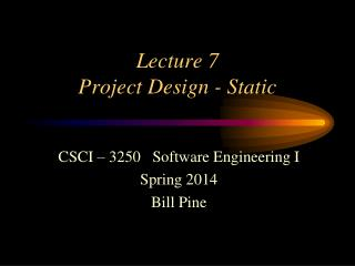 Lecture 7 Project Design - Static