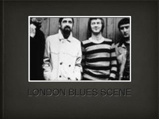LONDON BLUES SCENE