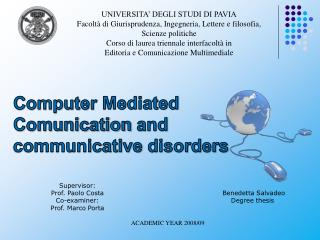 Computer Mediated Comunication and communicative disorders