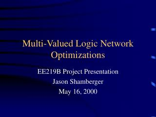 Multi-Valued Logic Network Optimizations