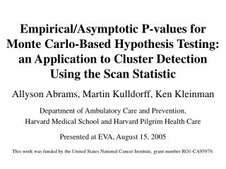 Empirical/Asymptotic P-values for Monte Carlo-Based Hypothesis Testing: an Application to Cluster Detection Using the Sc