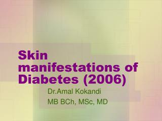 Skin manifestations of Diabetes (2006)