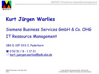 Kurt Jürgen Warlies Siemens Business Services GmbH & Co. OHG IT Ressource Management SBS D SIP SYS 2, Paderborn 