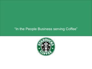 """In the People Business serving Coffee"""