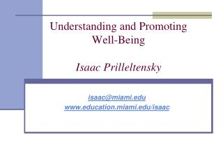 Understanding and Promoting Well-Being Isaac Prilleltensky