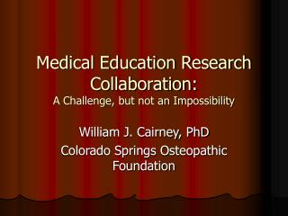Medical Education Research Collaboration: A Challenge, but not an Impossibility