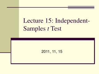 Lecture 15: Independent-Samples  t  Test