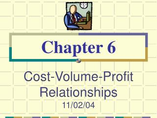 Cost-Volume-Profit Relationships 11/02/04