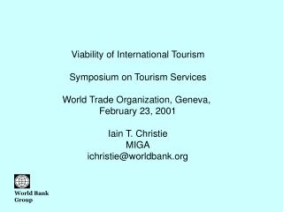 Viability of International Tourism Symposium on Tourism Services World Trade Organization, Geneva,  February 23, 2001 I