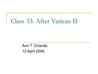 Class 33: After Vatican II