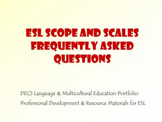 ESL Scope and Scales FREQUENTLY ASKED QUESTIONS