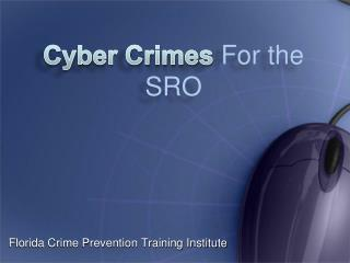 Cyber Crimes  For the SRO