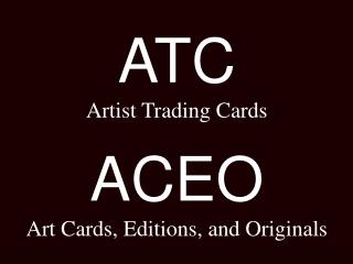 ATC Artist Trading Cards  ACEO Art Cards, Editions, and Originals