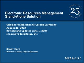 Electronic Resources Management  Stand-Alone Solution