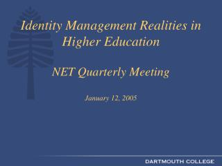 Identity Management Realities in Higher Education  NET Quarterly Meeting January 12, 2005