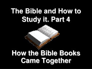 The Bible and How to Study it. Part 4