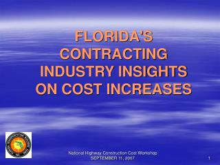 FLORIDA'S CONTRACTING INDUSTRY INSIGHTS  ON COST INCREASES