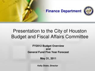 Presentation to the City of Houston  Budget and Fiscal Affairs Committee